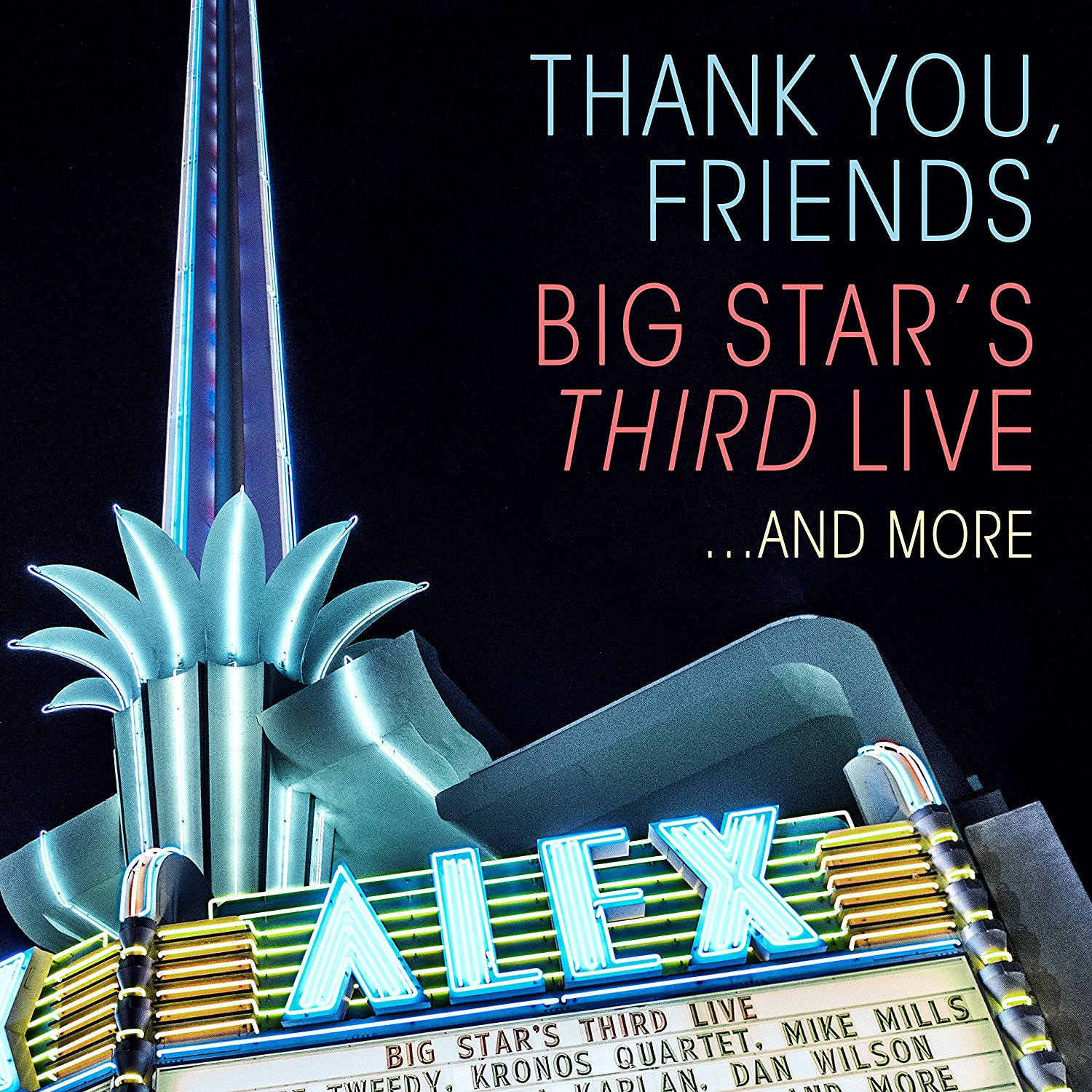 Big Stars Third Live - Thank You, Friends: Big Star's Third Live... [2 CD]