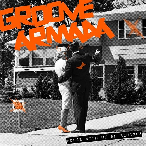 Groove Armada - House With Me EP Remixes