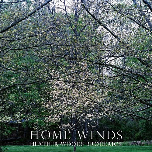 Heather Woods Broderick - Home Winds