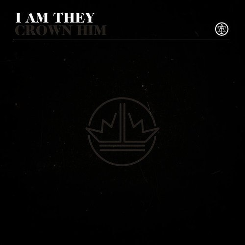 I Am They - Crown Him