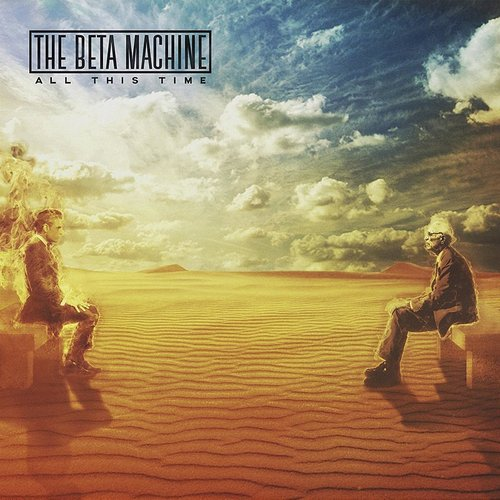 The Beta Machine - All This Time EP