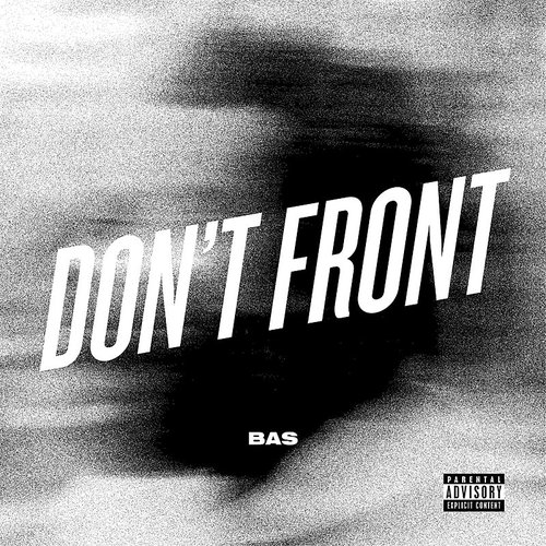Bas - Don't Front - Single