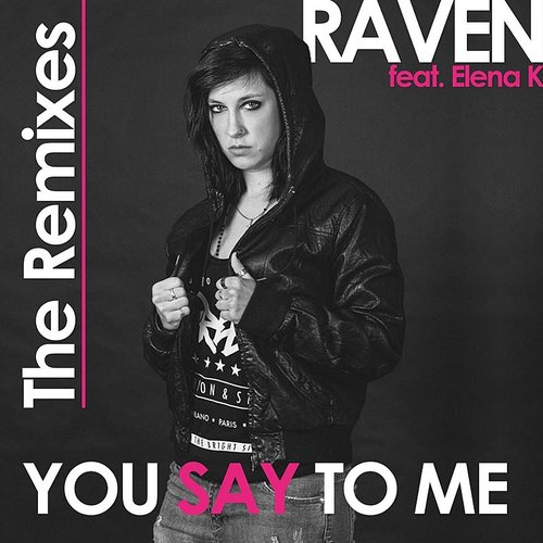 Raven - You Say To Me: The Remixes - Single
