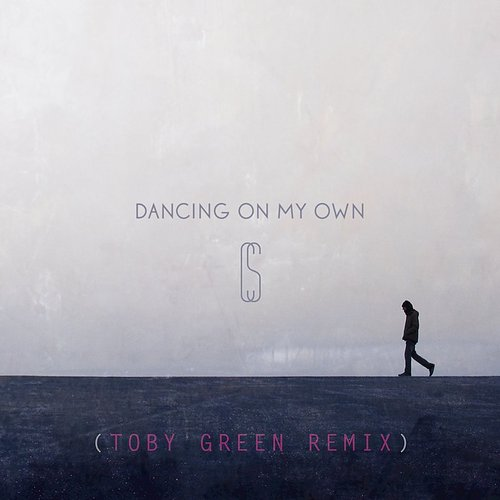 Calum Scott - Dancing On My Own (Toby Green Remix) - Single