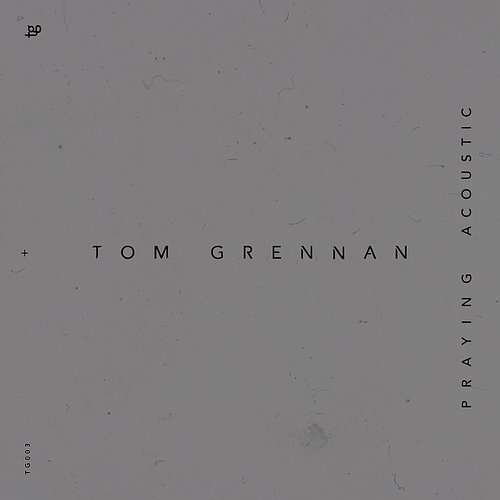 Tom Grennan - Praying (Acoustic) - Single