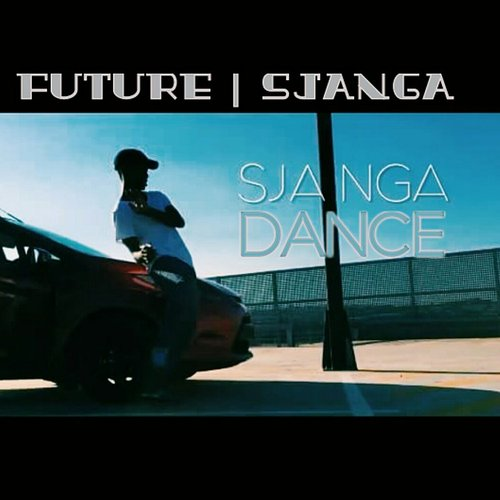 Future - Future - Sjanga Dance(Ft Sjanga) (Feat. Sjanga) [Original Mix] - Single
