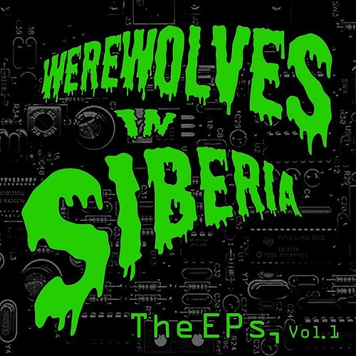Werewolves in Siberia - The Ep's, Vol. 1