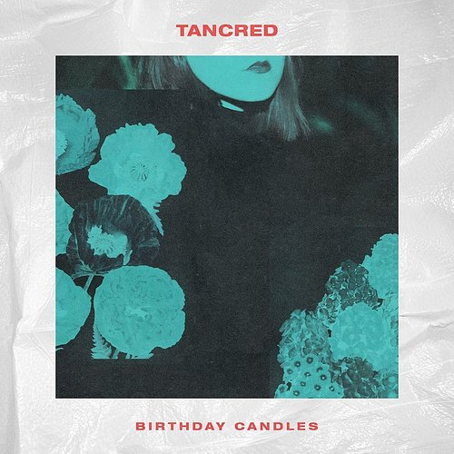 Tancred - Birthday Candles - Single