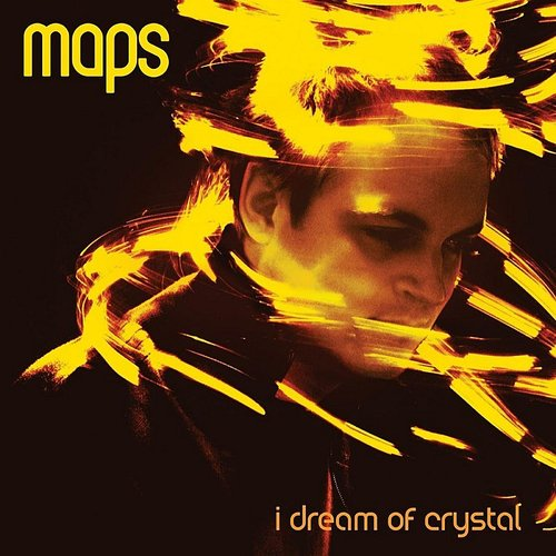 Maps - I Dream Of Crystal - Single