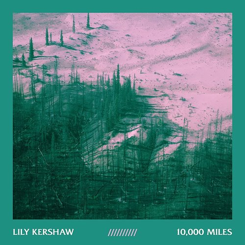 Lily Kershaw - 10,000 Miles - Single