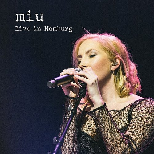 Miu - Live In Hamburg (Live)