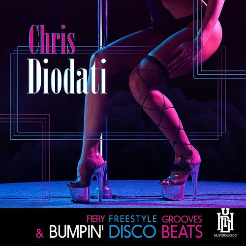 Chris Diodati - Fiery Freestyle Grooves & Bumpin' Disco Beats