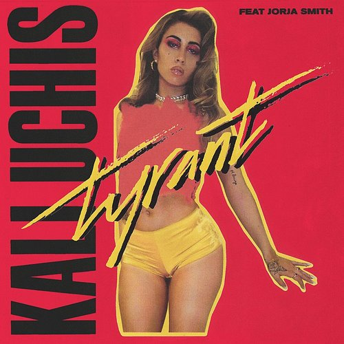 Kali Uchis - Tyrant - Single