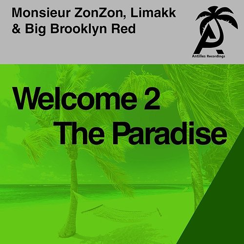 Monsieur ZonZon - Welcome 2 The Paradise