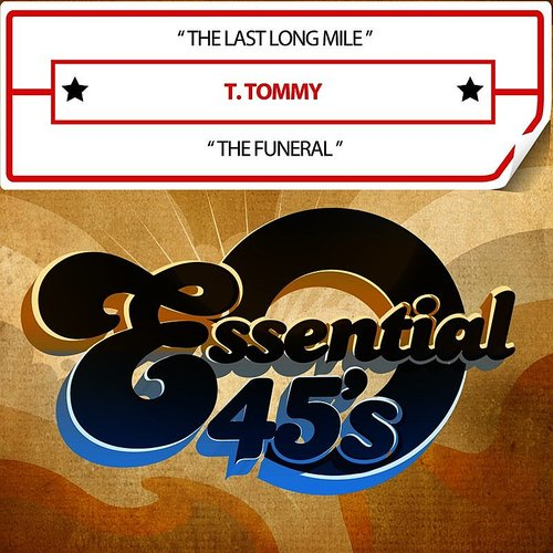 T. Tommy - The Last Long Mile / The Funeral (Digital 45)