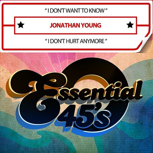 Jonathan Young - I Don't Want To Know / I Don't Hurt Anymore (Digital 45)