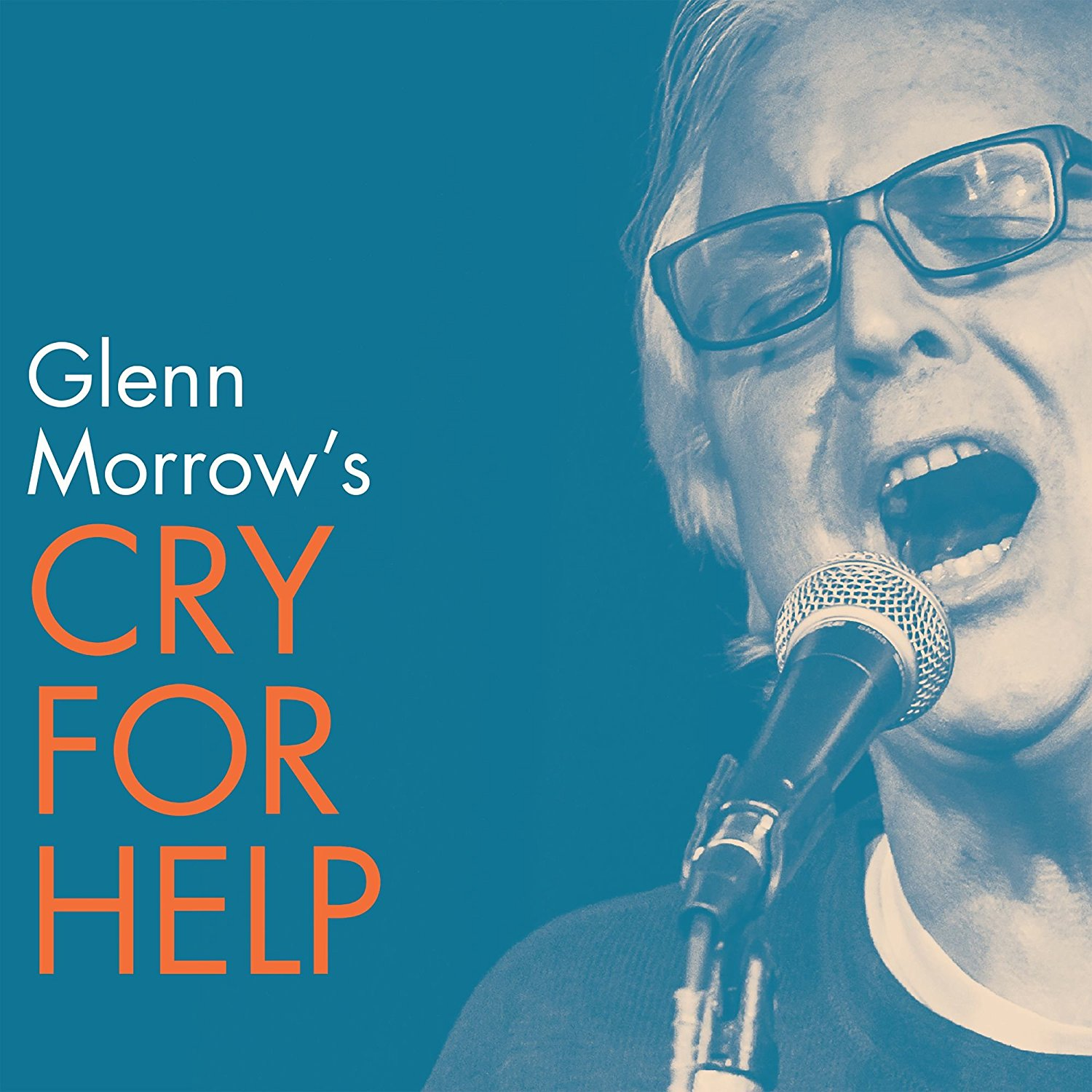 Glenn Morrow's Cry For Help - Glenn Morrow's Cry For Help