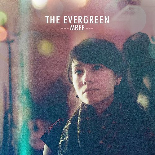 Mree - The Evergreen - Single