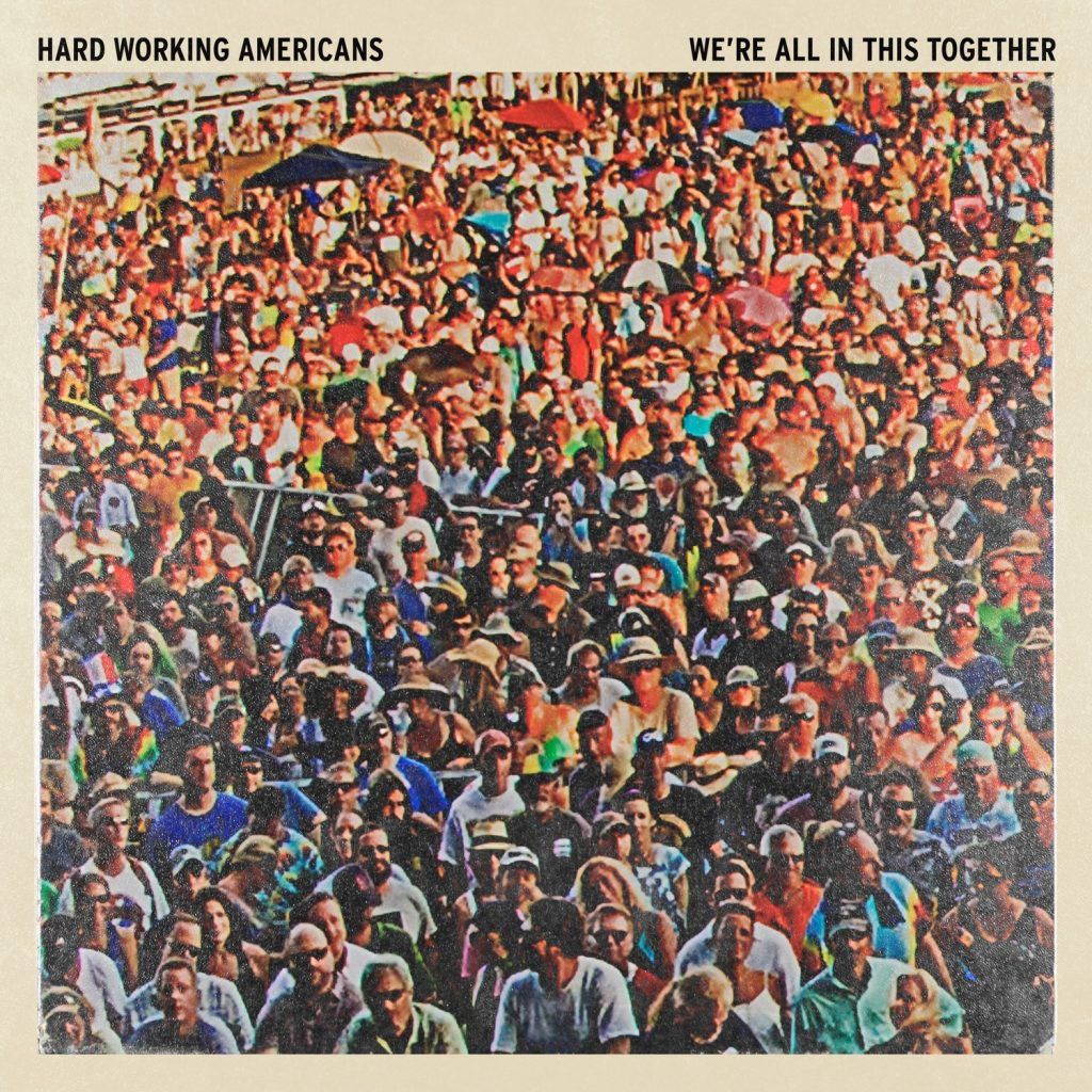 Hard Working Americans - We're All In This Together [LP]