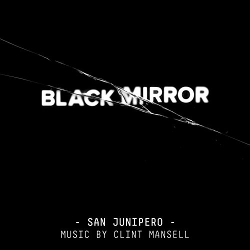 Clint Mansell - Black Mirror: San Junipero (0riginal Score)
