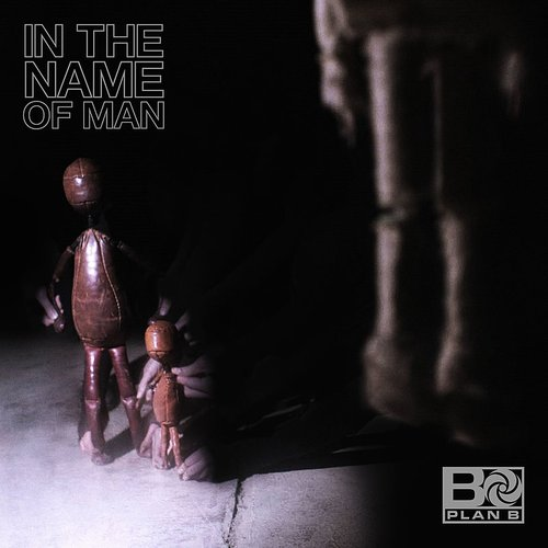 Plan B - In The Name Of Man - Single