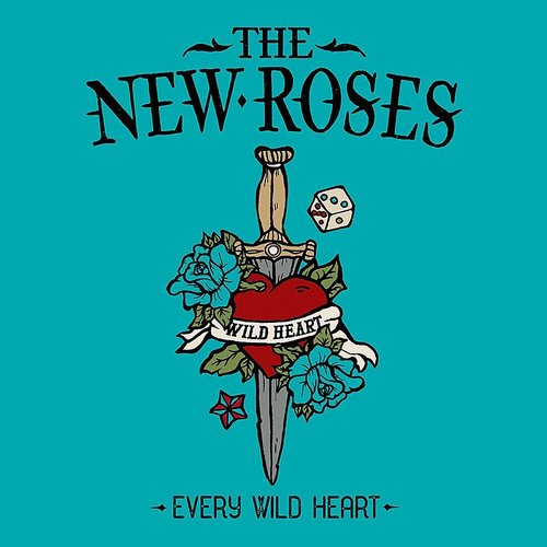 The New Roses - Every Wild Heart - Single