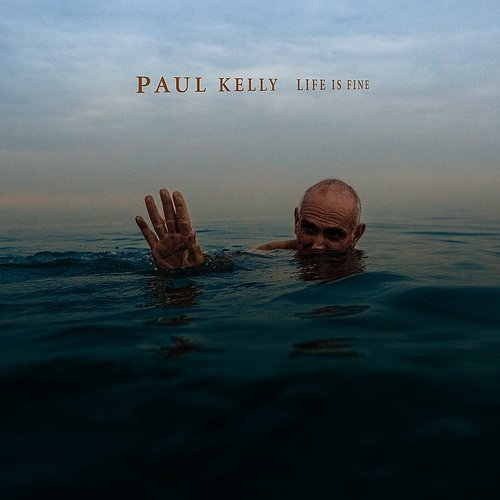 Paul Kelly - Life Is Fine [Limited Blue Colored Vinyl]