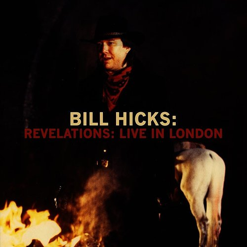 Bill Hicks - Revelations: Live In London