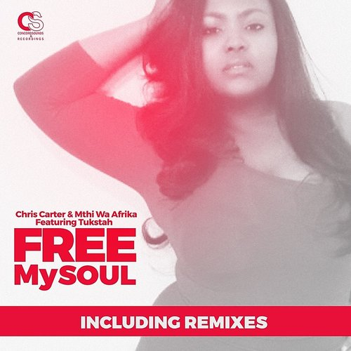 Chris Carter - Free My Soul (Feat. Tukstah) - Single