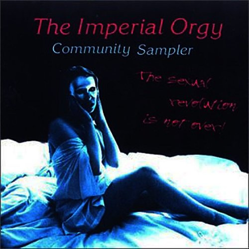 The Imperial Orgy - The Sexual Revolution Is Not Over
