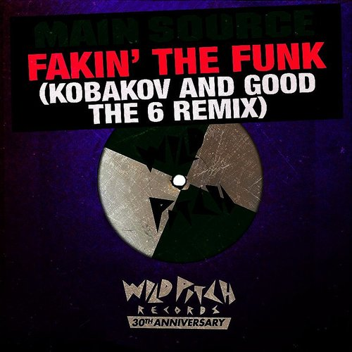 Main Source - Fakin' The Funk (Kobakov And Good The 6 Remix) - Single
