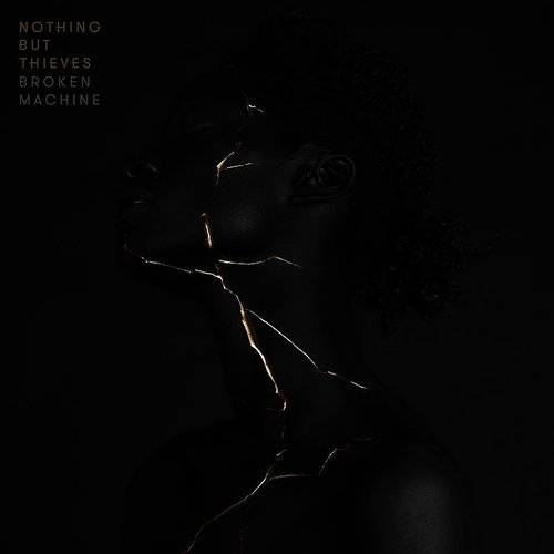 Nothing but Thieves - Broken Machine [Deluxe]