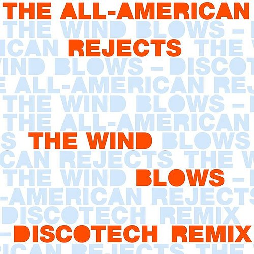 The All-American Rejects - The Wind Blows (DiscoTech Remix)