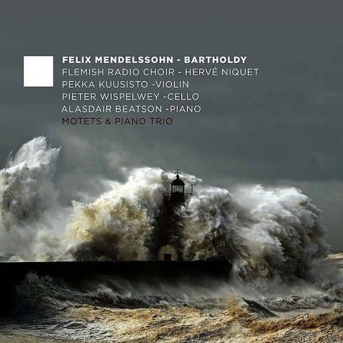 Flemish Radio Choir - Mendelssohn: Motets & Piano Trio