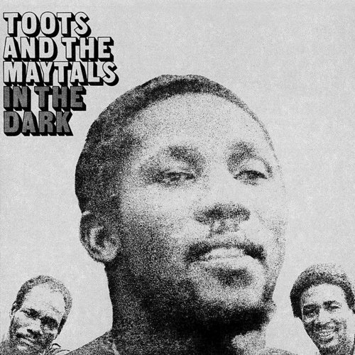 Toots & The Maytals - In The Dark (Blk) [180 Gram] (Hol)