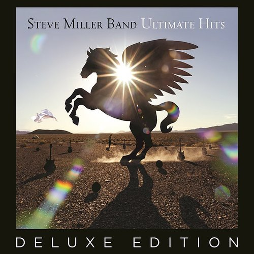 Steve Miller Band - Ultimate Hits [Deluxe Edition]