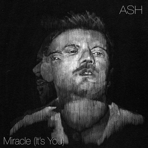 Ash - Miracle (It's You) - Single