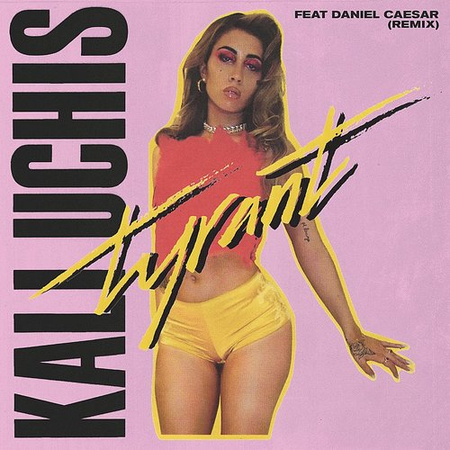 Kali Uchis - Tyrant (Remix) - Single