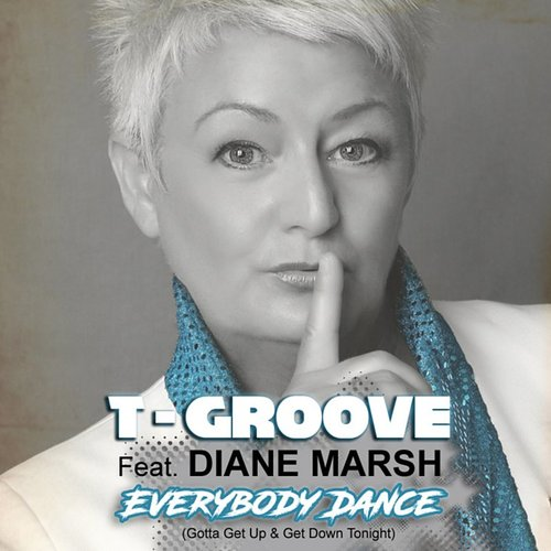 T-Groove - Everybody Dance (Gotta Get Up & Get Down Tonight)