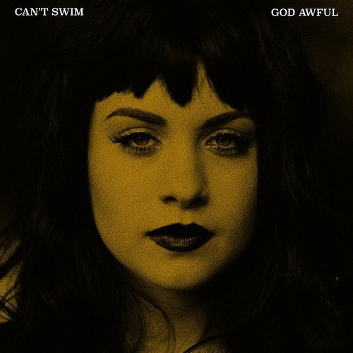 Can't Swim - God Awful - Single