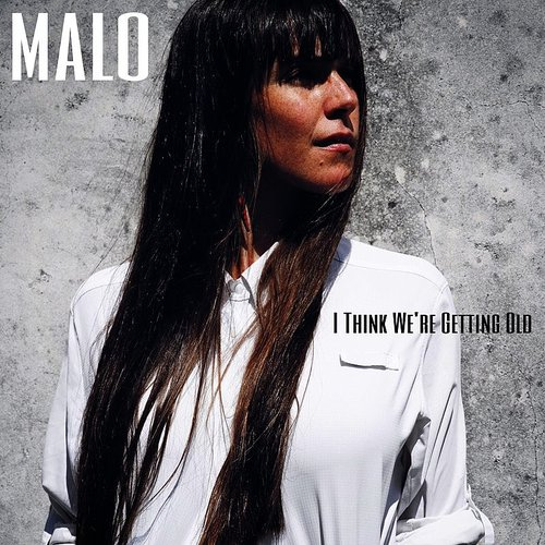 Malo - I Think We're Getting Old EP