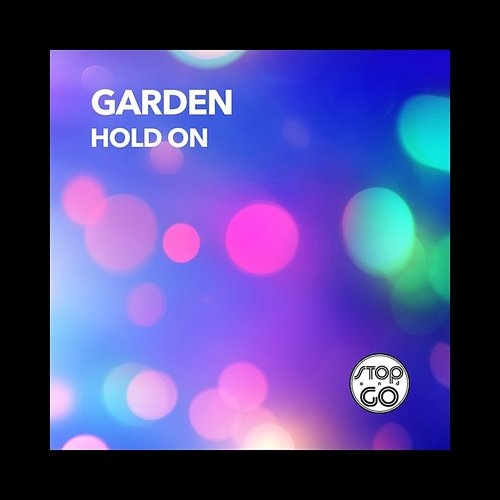 The Garden - Hold On - Single