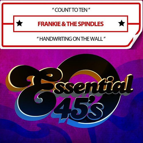Frankie & The Spindles - Count To Ten / Handwriting On The Wall (Digital 45)