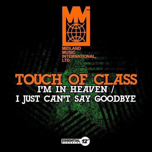 Touch Of Class - I'm In Heaven / I Just Can't Say Goodbye