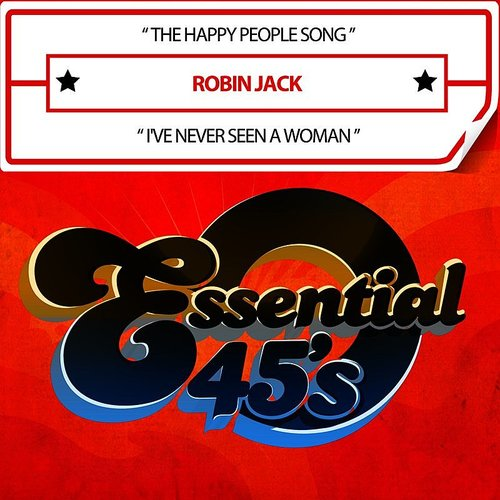 Robin Jack - The Happy People Song / I've Never Seen A Woman (Digital 45)