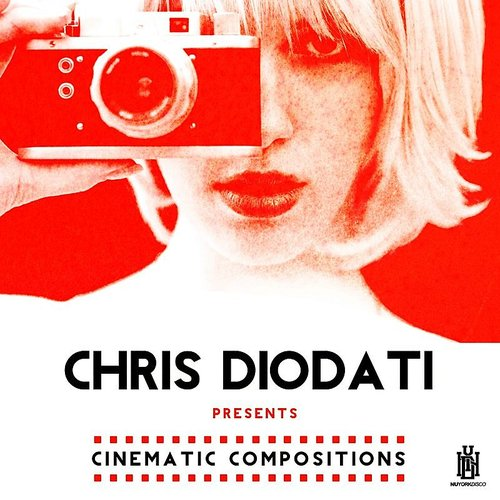 Chris Diodati - Chris Diodati Presents Cinematic Compositions