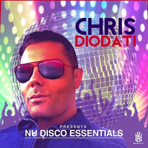 Chris Diodati - Chris Diodati Presents Nu Disco Essentials