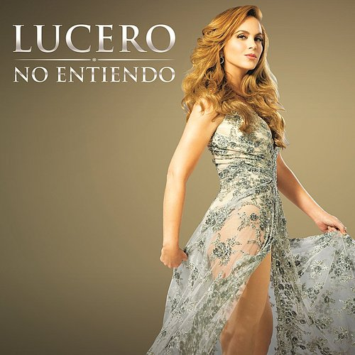 Lucero - No Entiendo - Single