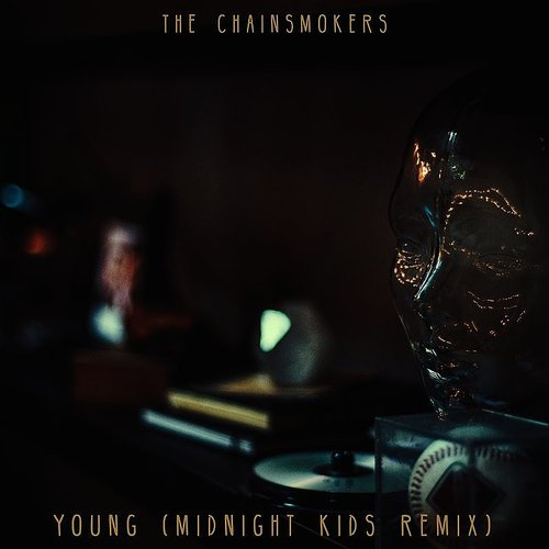 The Chainsmokers - Young (Midnight Kids Remix) - Single