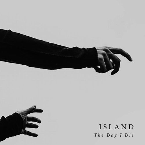 Island - The Day I Die - Single